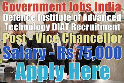 Defence Institute of Advanced Technology DIAT Recruitment 2017