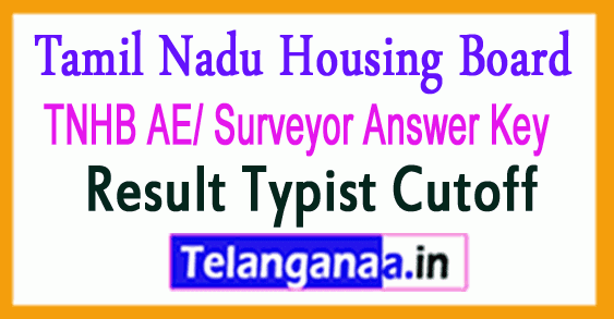 TNHB AE/ Surveyor Answer Key 2018 Result Typist Cutoff