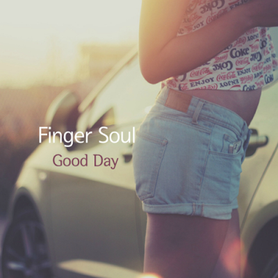 Finger Soul – Good Day