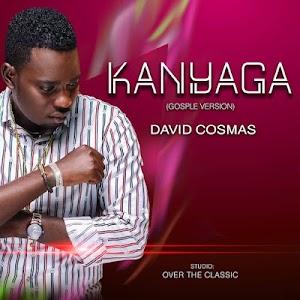 Download Audio | David Cosmas - Kanyaga (Gospel Version )