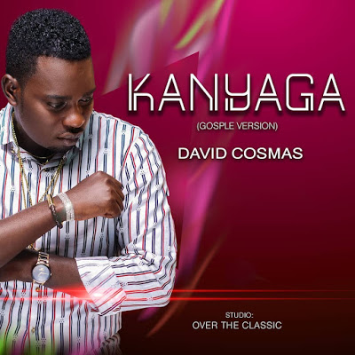 Download Audio | David Cosmas - Kanyaga (Gospel Version )