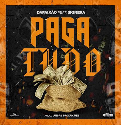 Da Paixão - Paga Tudo (Feat. Squinera) (Prod. Luisas Producões)