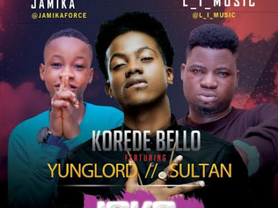 [Music] Korede Bello Ft. Yunglord & Sultan – Joko (Remix)