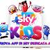 Sky Kids: la nuova app di sky dedicata ai più piccoli
