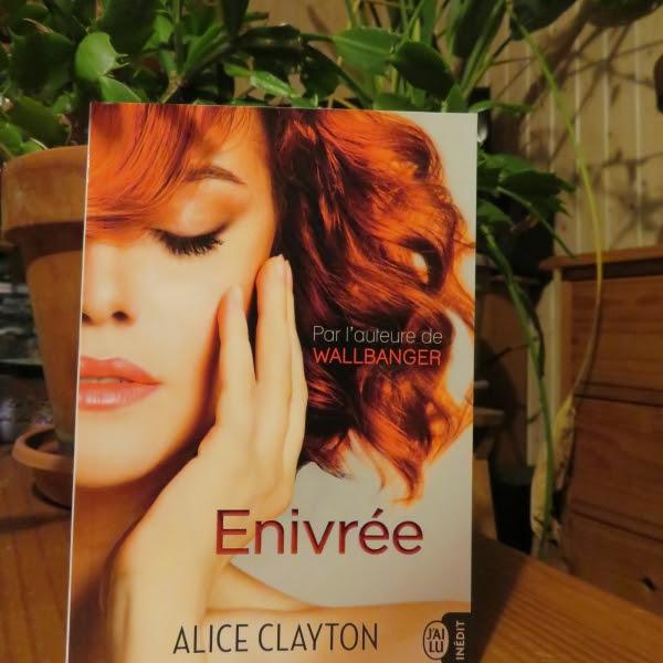 Explosive, tome 3 : Enivrée de Alice Clayton