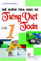 Đề kiểm tra học kì Tiếng Việt - Toán lớp 1 - Huỳnh Tấn Phương