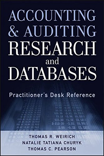 Accounting and Auditing Research and Databases  Practitioner's Desk Reference by Thomas R. Weirich and Natalie Tatiana Churyk