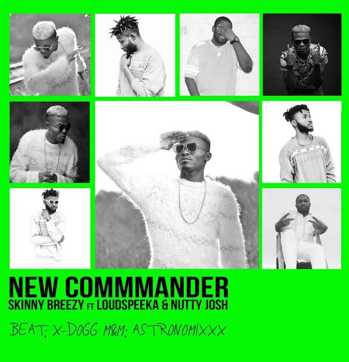 Skinny Breezy Ft. Loudspeeka & Nuttyjosh - 'New Commander'