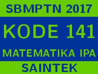 Soal dan Pembahasan SBMPTN 2017 Kode 141 Matematika IPA