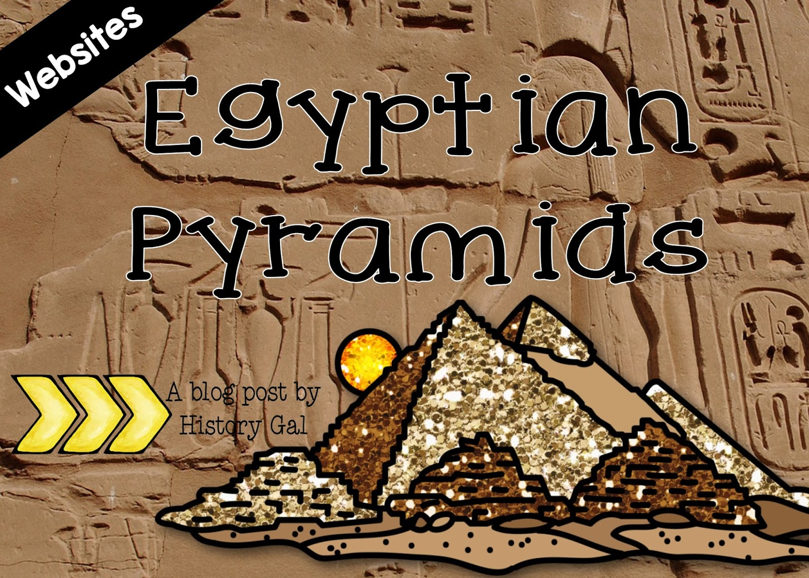 Websites to Use When Teaching About Egyptian Pyramids by History Gal