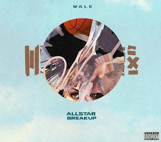 Wale – 'All Star Breakup