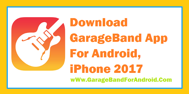 Download GarageBand App For iPhone, Android, iPad 2017
