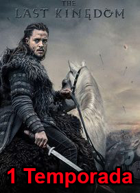 Assistir The Last Kingdom 1 Temporada Online Dublado e Legendado