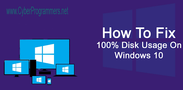 How to fix Windows 10 100% disk usage problem?