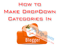 How to Make Drop Down Categories In Blogger - DropDown Label