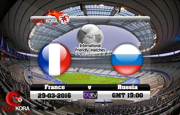 مشاهدة مباراة فرنسا وروسيا اليوم 29-3-2016 مباراة ودية