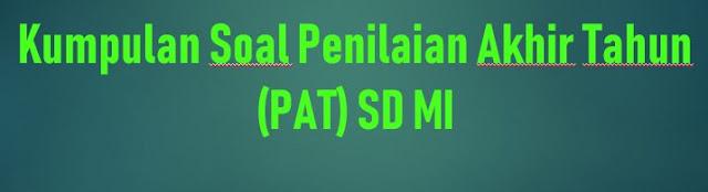 Soal Penilaian Akhir Tahun (PAT) Tema 6 Sub Tema 1, 2, 3 IPA, IPS, SBdp, Kelas 5 SD/MI Dan Kunci Jawaban