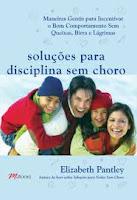 Soluçoes para disciplina sem choro
