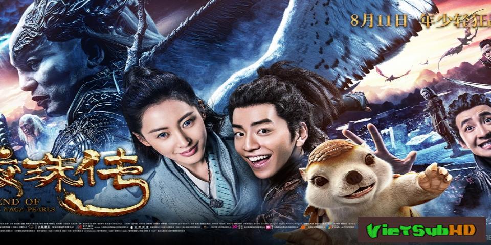 Phim Giao Châu Truyện VietSub HD | Legend Of The Naga Pearls 2017