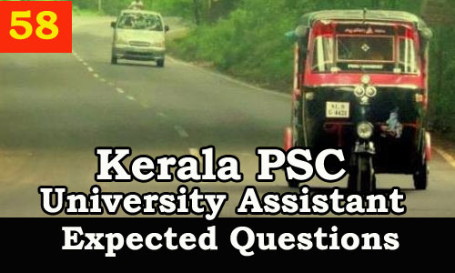 Kerala PSC : Expected Question for University Assistant Exam - 58
