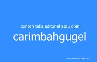 17 Contoh Teks Editorial/Opini dan Strukturnya
