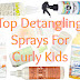 Top Detangling Spray For Kids - Curly Hair