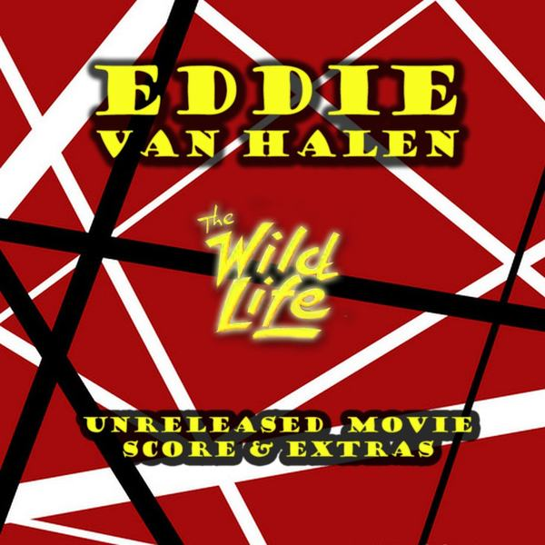 EDDIE VAN HALEN - The Wild Life (1984) Unreleased Movie Score & Extras