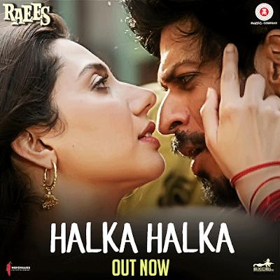 Halka Halka - Raees (2017)