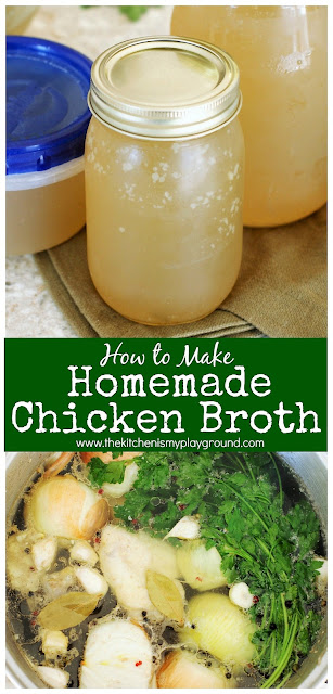 How to Make Homemade Chicken Broth ~ Follow these simple steps to make your own chicken broth. Homemade broth is easy & packs so much flavor! #chickenbroth #chickenstock #homemadechickenbroth #howto #homemade #thekitchenismyplayground  www.thekitchenismyplayground.com