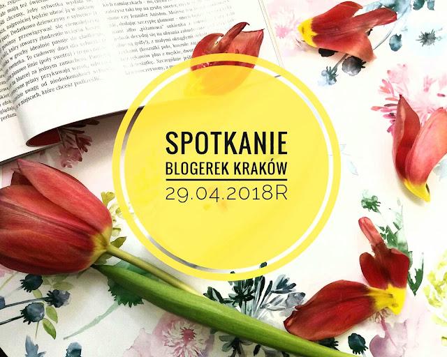 Spotkanie blogerek Kraków 2018 - NABÓR