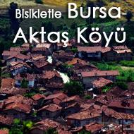 Bisikletle Bursa'dan Aktaş Köyü'ne