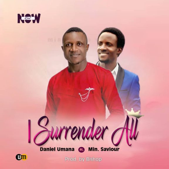 [Music] Daniel Umana - I Surrender All (ft. Min Saviour)
