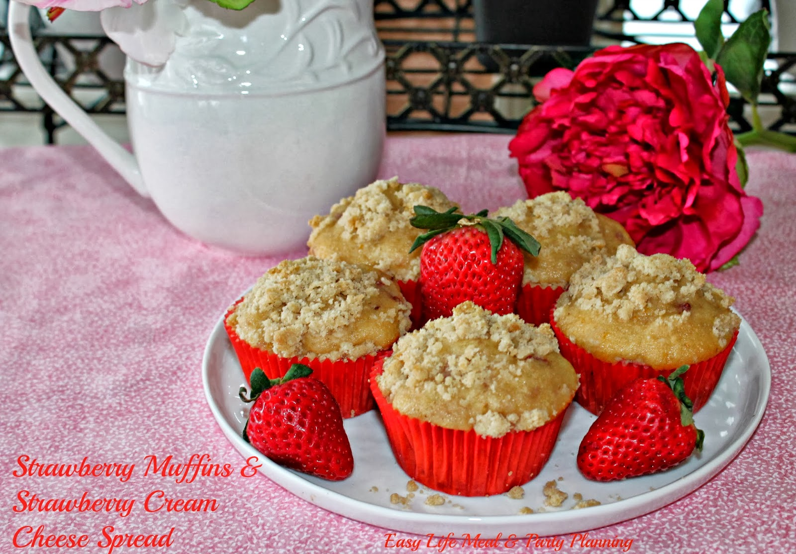 Strawberry Muffins - Easy Life Meal & Party Planning - Delicious served warm with homemade strawberry cream cheese spread