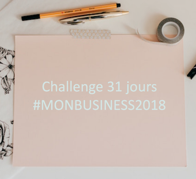 https://entrepreneuses-creatives.blogspot.fr/2017/12/challenge-31-jours-monbusiness2018.html