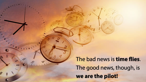 Time flies, but we are the pilot!