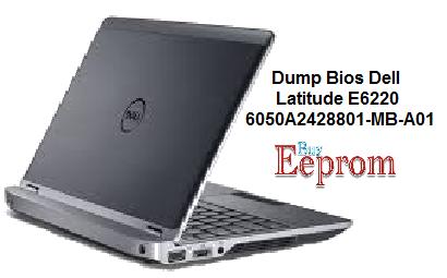 Dump Bios Dell Latitude E6220 6050A2428801-MB-A01 - EepromBuy