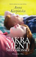 http://lustraksiazek.blogspot.com/2015/04/sakrament-niedoskonay-anna-karpinska.html