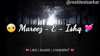 Mareez E Ishq Whatsapp Status Love Video