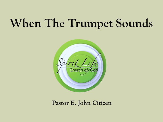 When The Trumpet Sounds - Pastor E John Citizen (11/19/2017) Spirit