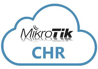 Mikrotik Cloud Hosted Router (CHR) solusi Gratis belajar Mikrotik berbasis virtualisasi