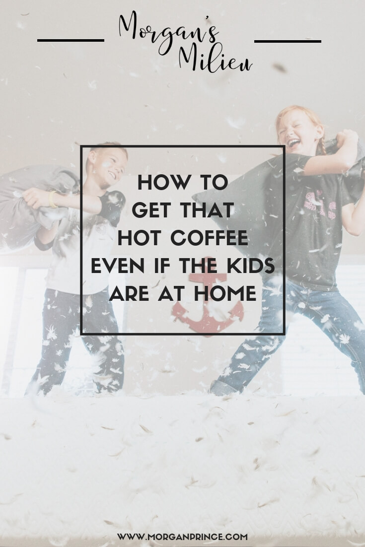 How To Get That Hot Coffee Even If The Kids Are At Home | Knowing how to occupy your kids so you can get a coffee is sometimes tough - that's why I've written this. Here's some great ways to occupy your kids.
