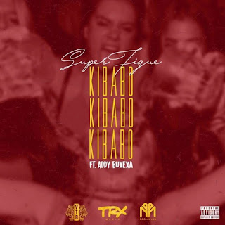 Super Figue ft Addy Buxexa - KIBABO [Download]