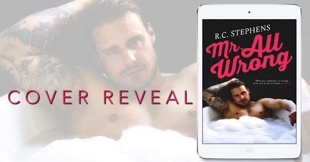 Cover Reveal: Mr. All Wrong by R.C. Stephens