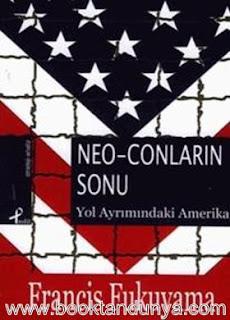 Francis Fukuyama - Neo-Conların Sonu (Yol Ayrımındaki Amerika)