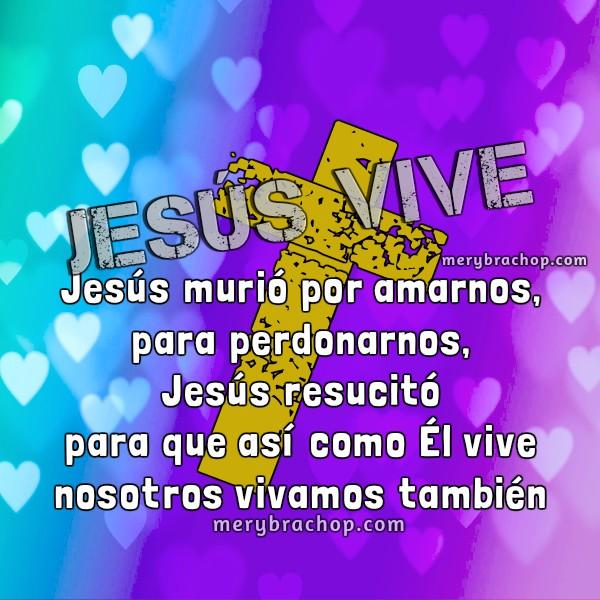 frases de Jesús vive, mensajes cristianos de semana santa, resurrección de Jesús, tarjeta con frases de Cristo vive por Mery Bracho