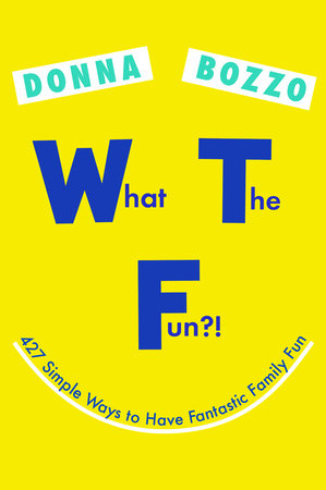 http://www.penguinrandomhouse.com/books/534352/what-the-fun-by-donna-bozzo/