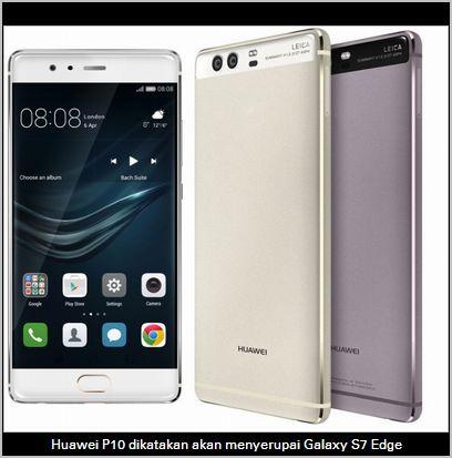 Huawei P10 tiru Galaxy S7 Edge?