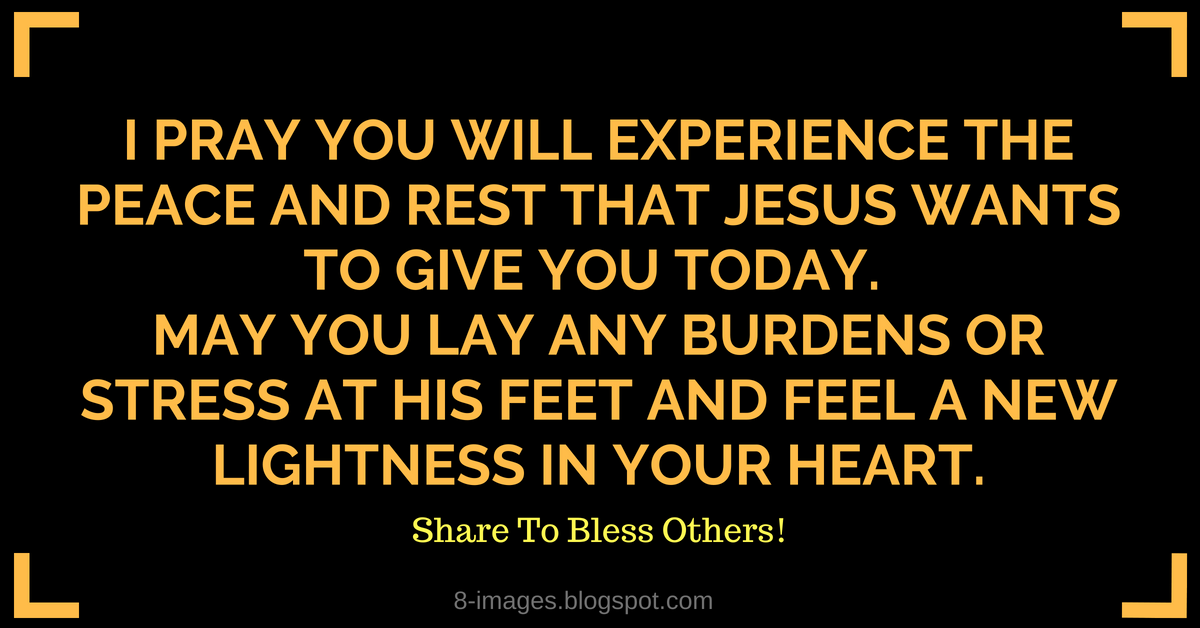 Prayer For Peace And Rest I Pray You Will Experience The Peace And
