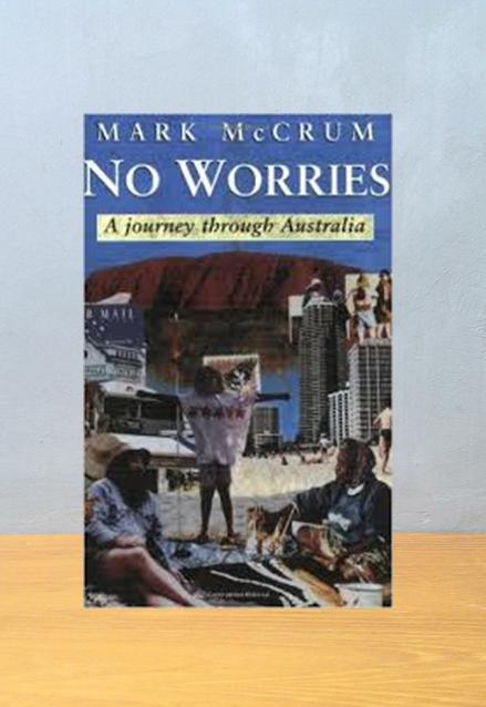 NO WORRIES: A JOURNEY THROUGH AUSTRALIA, Mark McCrum