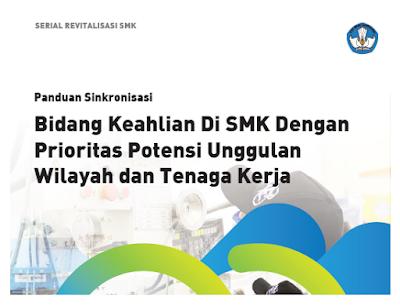 Panduan Singkronisasi Bidang Keahlian di SMK Prioritas Potensi Unggukan Wilayah dan Tenaga Kerja